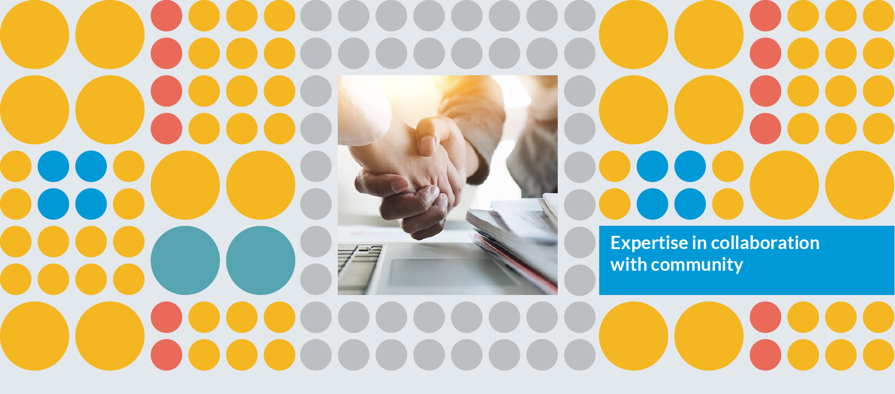 "SAN bright colored dot pattern with photo of two people shaking hands. Tag line ""Expertise in Collaboration with Community"""