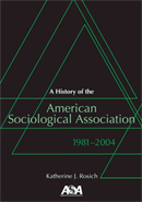 A History of the American Sociological Association, 1981-2004
