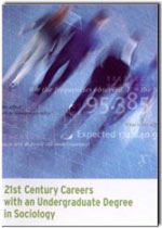 ASA Career Booklet: 21st Century Careers with an Undergraduate Degree in Sociology