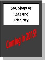 Sociology of Race and Ethnicity Coming in 2015